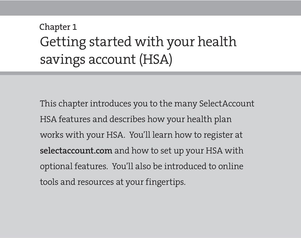 works with your HSA. You earn how to register at seectaccount.