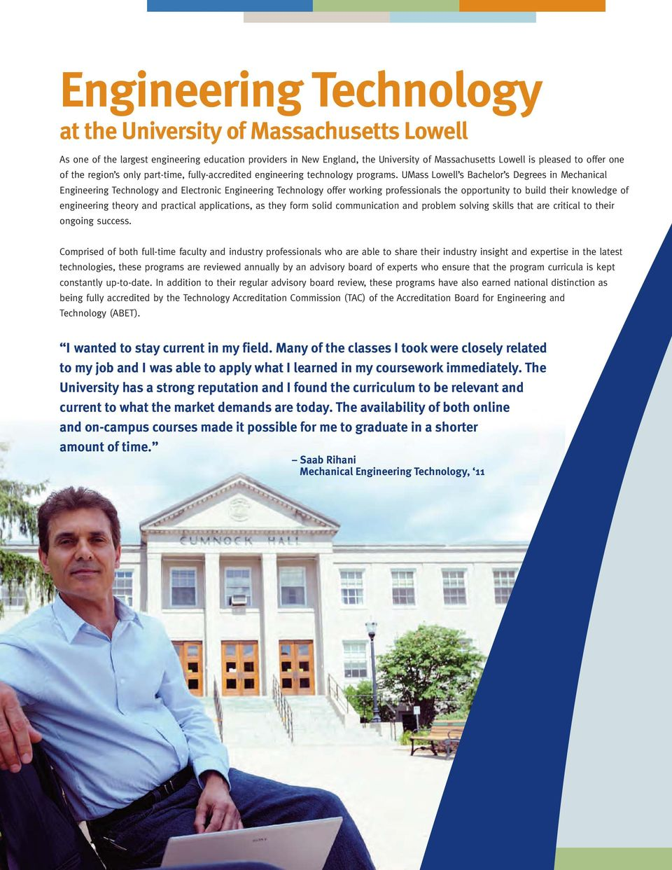 UMass Lowell s Bachelor s Degrees in Mechanical Engineering Technology and Electronic Engineering Technology offer working professionals the opportunity to build their knowledge of engineering theory