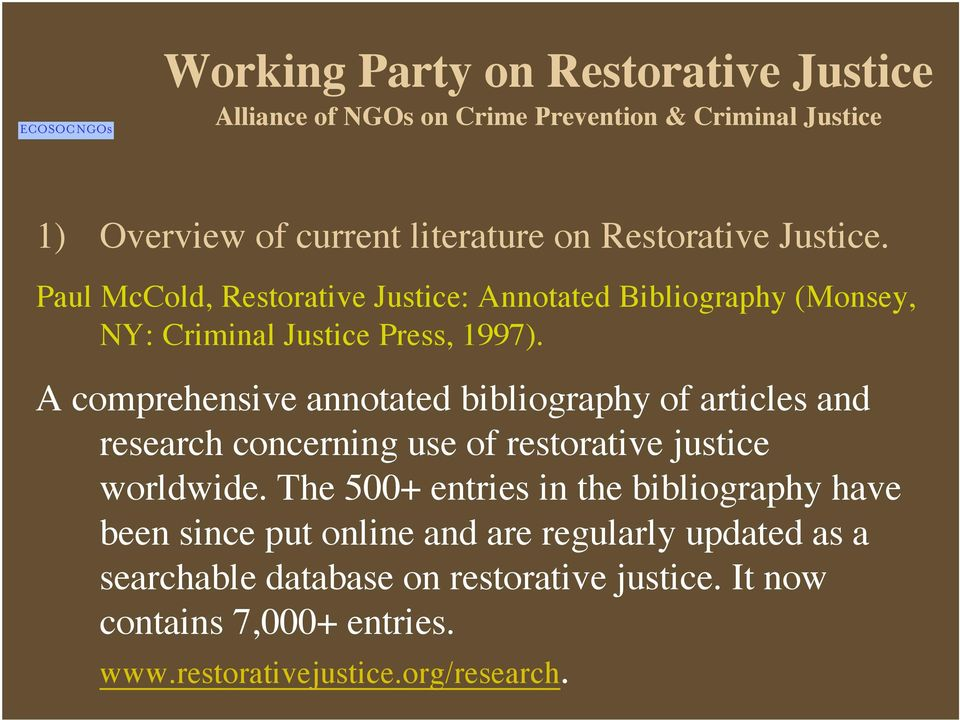 A comprehensive annotated bibliography of articles and research concerning use of restorative justice worldwide.