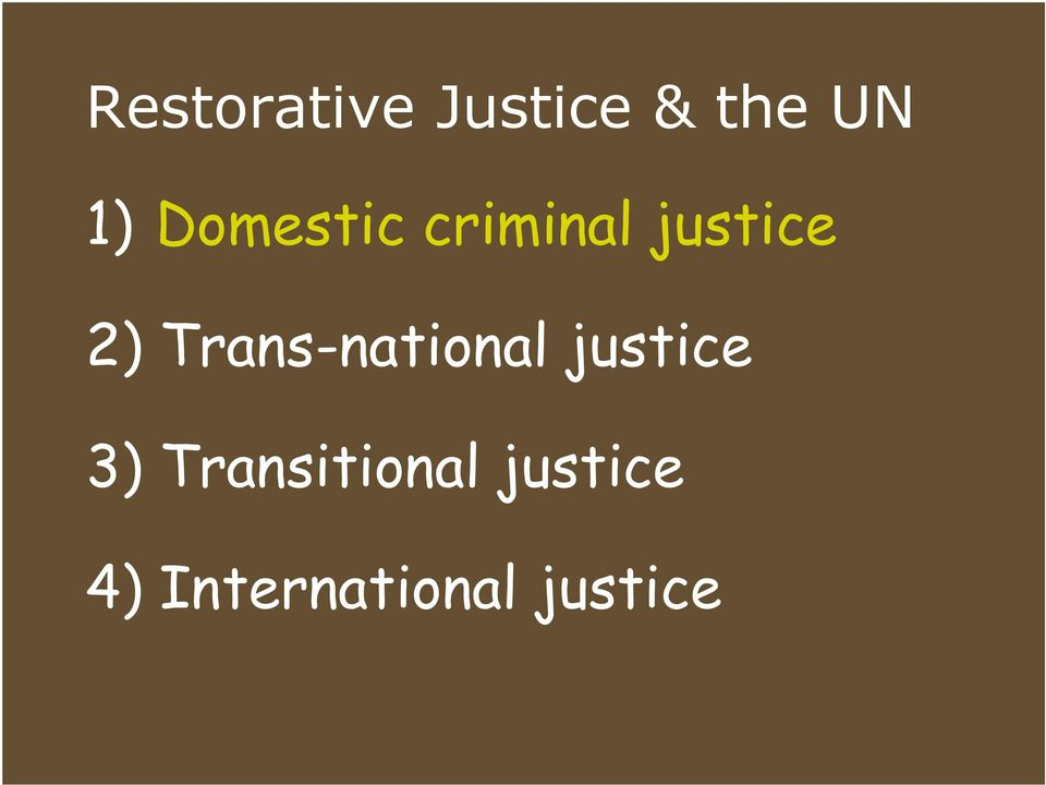 Trans-national justice 3)