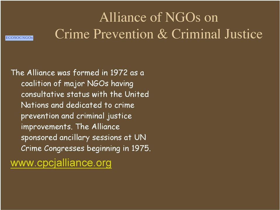 Nations and dedicated to crime prevention and criminal justice improvements.