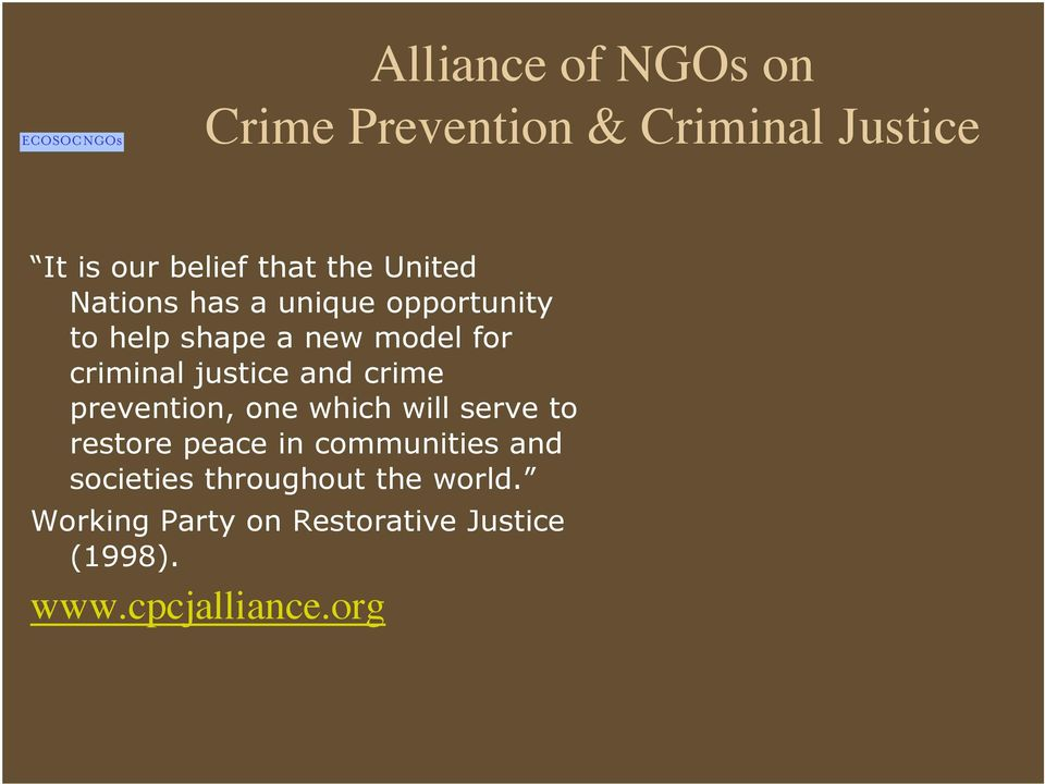 justice and crime prevention, one which will serve to restore peace in communities and