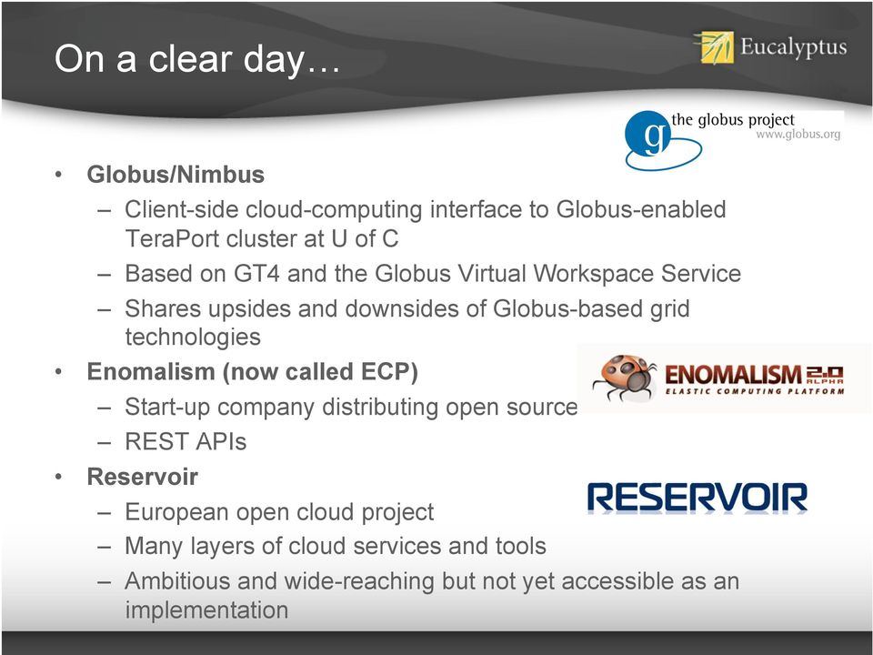 technologies Enomalism (now called ECP) Start-up company distributing open source REST APIs Reservoir European