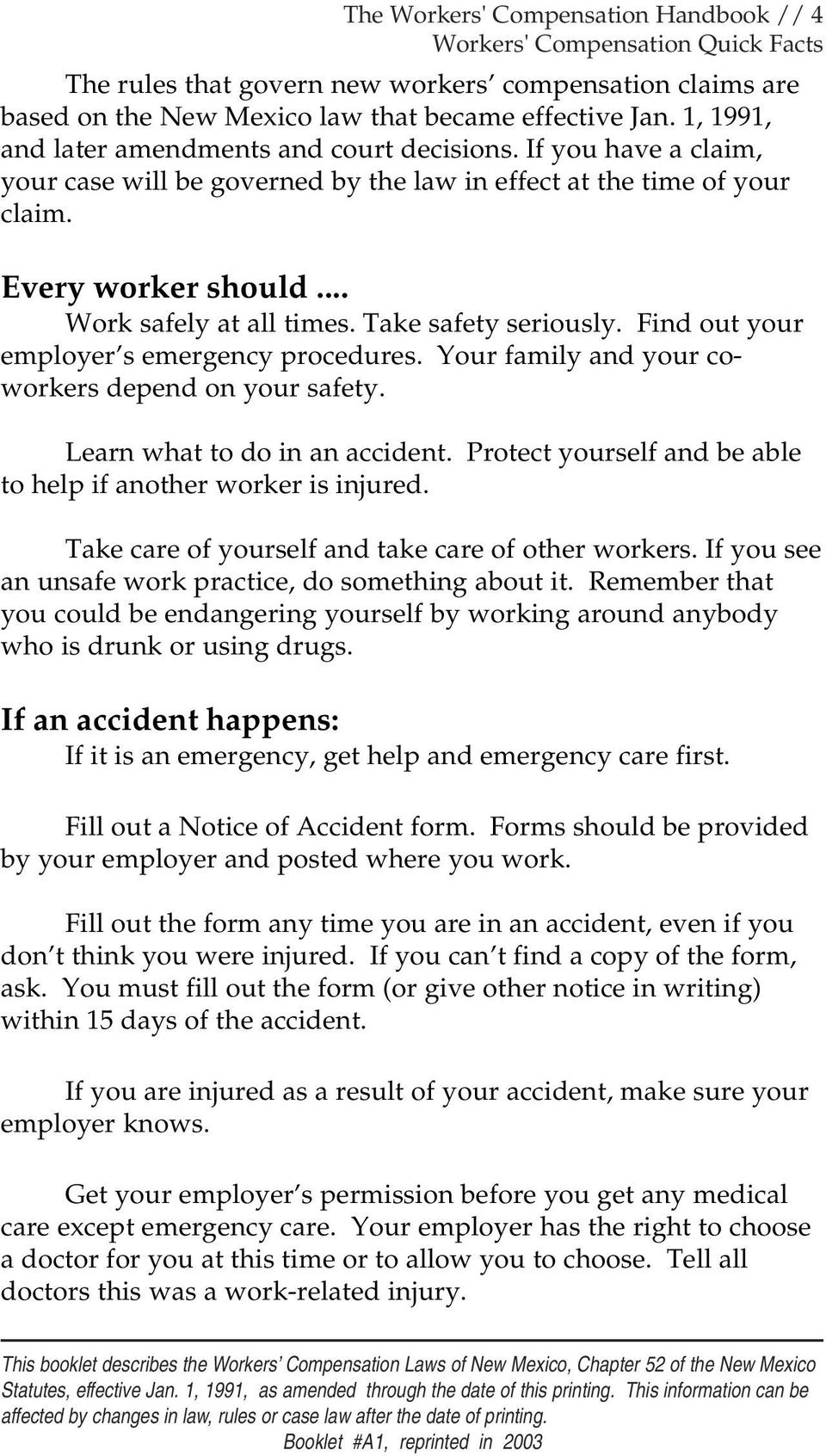 Take safety seriously. Find out your employer s emergency procedures. Your family and your coworkers depend on your safety. Learn what to do in an accident.