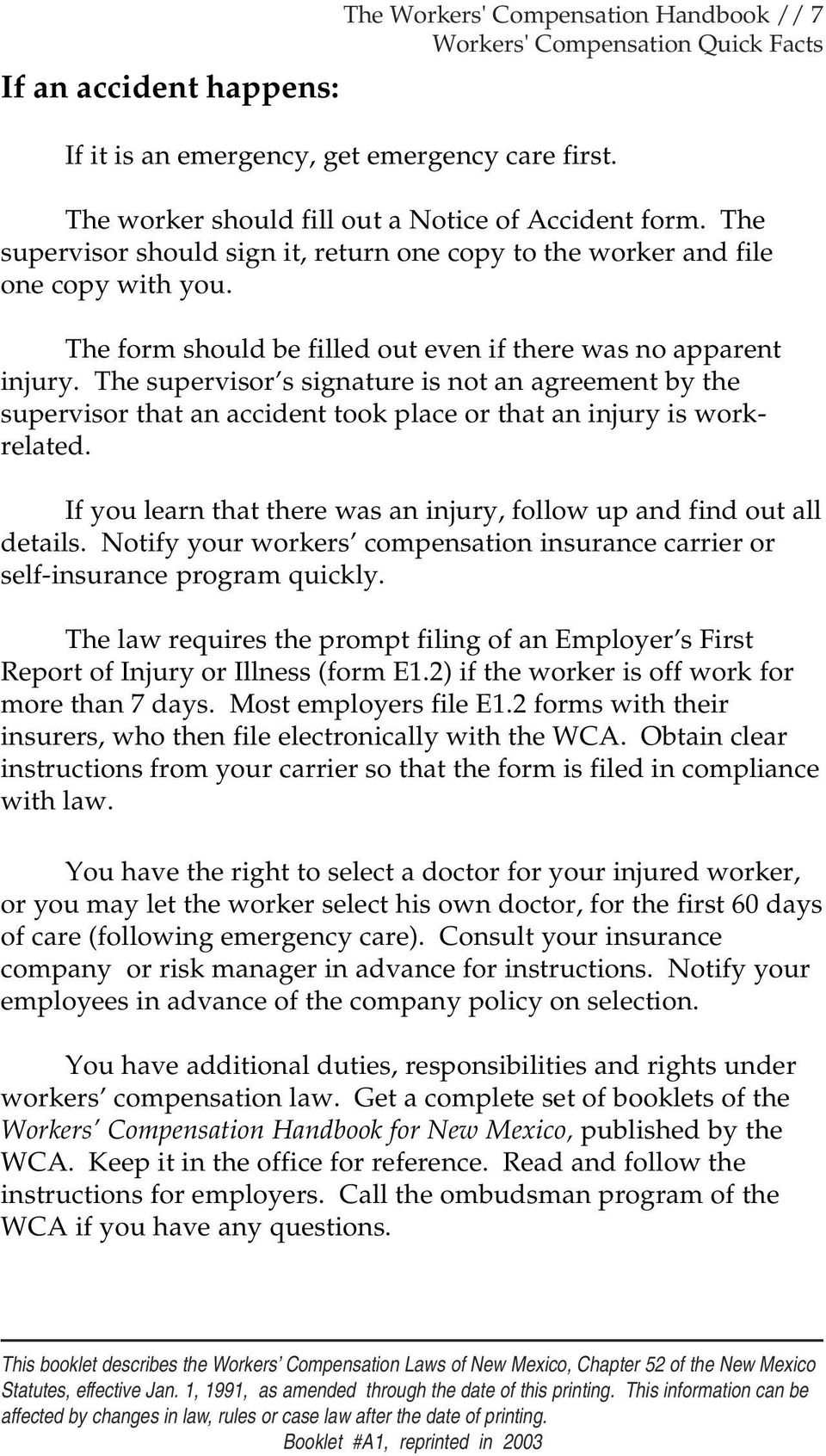 The supervisor s signature is not an agreement by the supervisor that an accident took place or that an injury is workrelated.