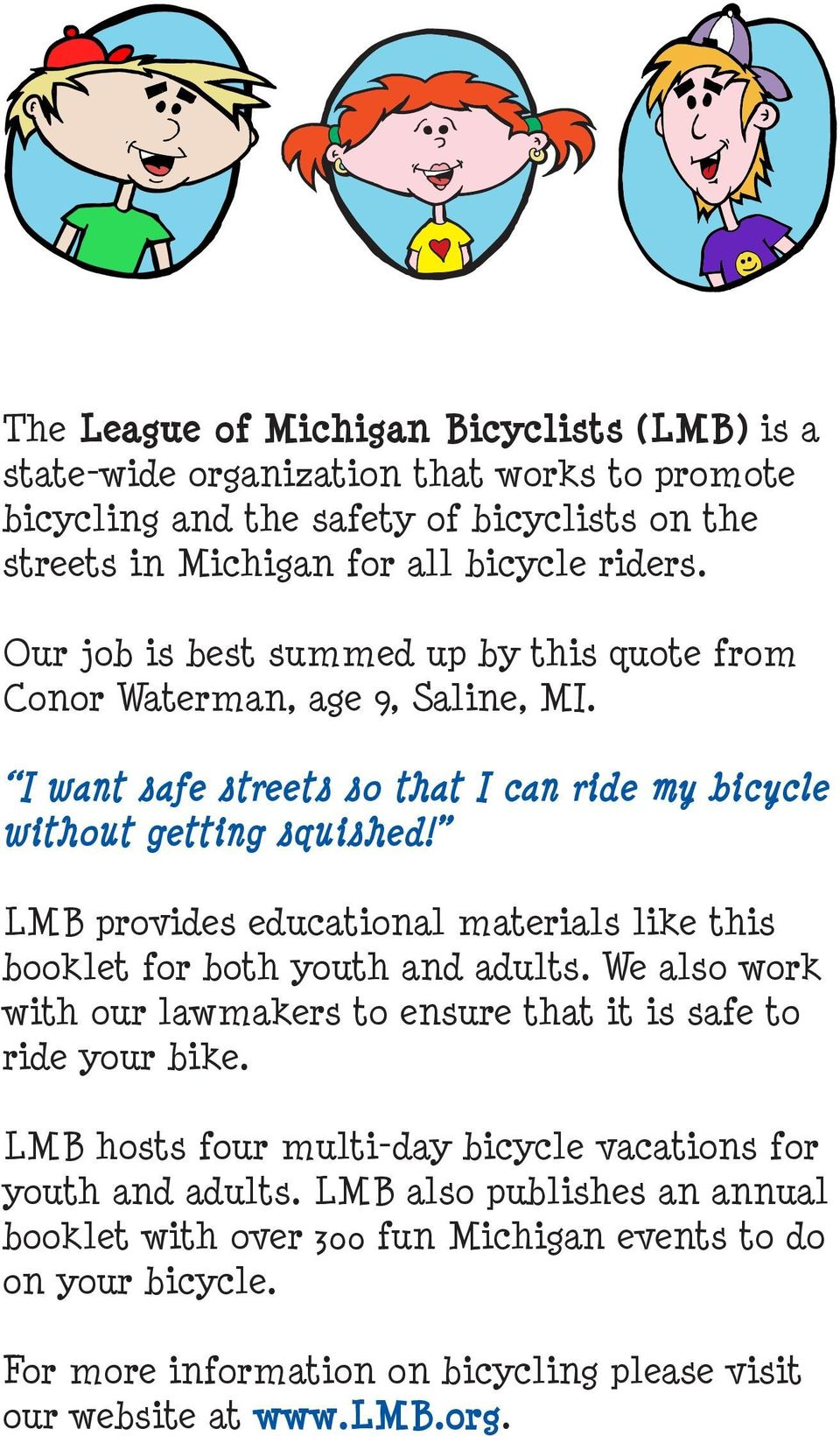 LMB provides educational materials like this booklet for both youth and adults. We also work with our lawmakers to ensure that it is safe to ride your bike.