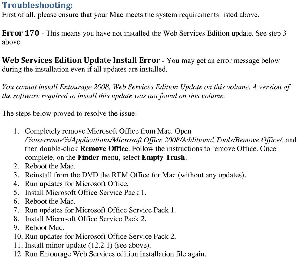 You cannot install Entourage 2008, Web Services Edition Update on this volume. A version of the software required to install this update was not found on this volume.