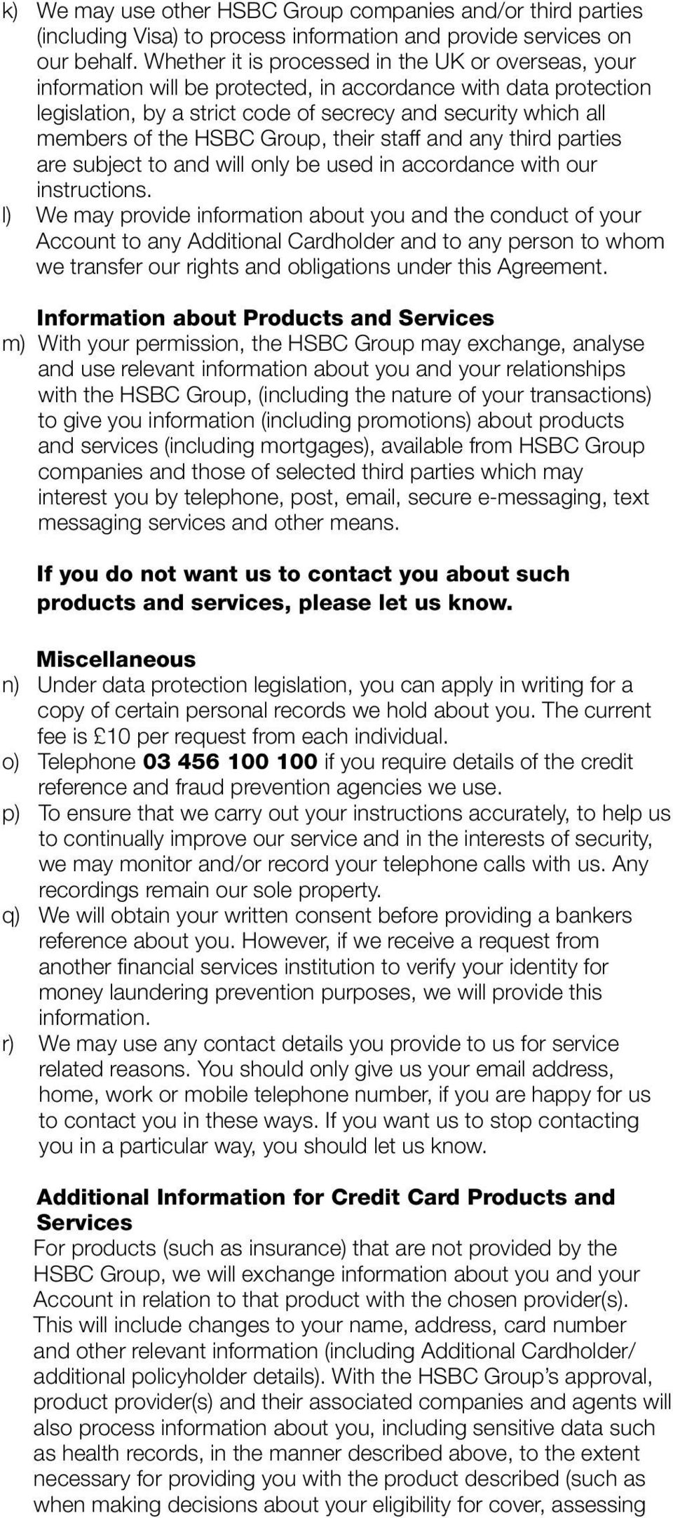 HSBC Group, their staff and any third parties are subject to and will only be used in accordance with our instructions.