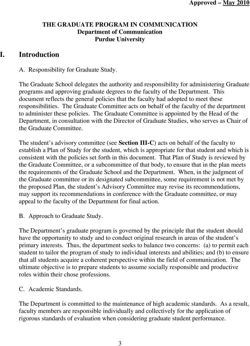 This document reflects the general policies that the faculty had adopted to meet these responsibilities.