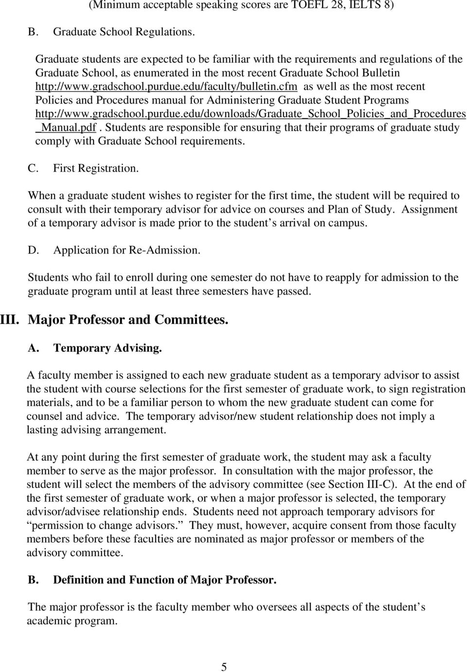 edu/faculty/bulletin.cfm as well as the most recent Policies and Procedures manual for Administering Graduate Student Programs http://www.gradschool.purdue.