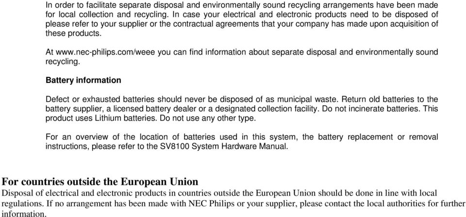 At www.nec-philips.com/weee you can find information about separate disposal and environmentally sound recycling.
