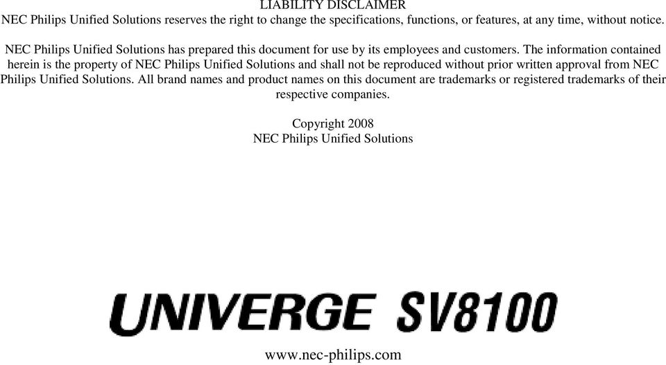 The information contained herein is the property of NEC Philips Unified Solutions and shall not be reproduced without prior written approval from NEC
