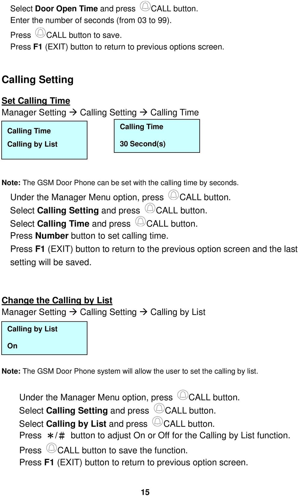 seconds. Under the Manager Menu option, press CALL button. Select Calling Setting and press CALL button. Select Calling Time and press CALL button. Press Number button to set calling time.