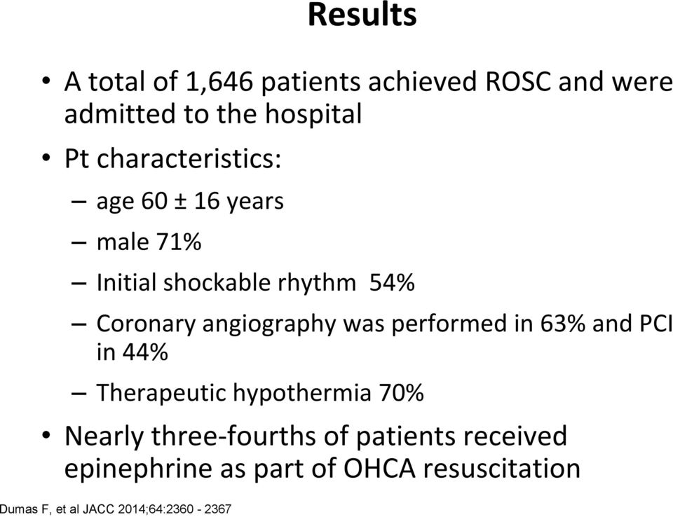 angiography was performed in 63% and PCI in 44% Therapeutic hypothermia 70% Nearly