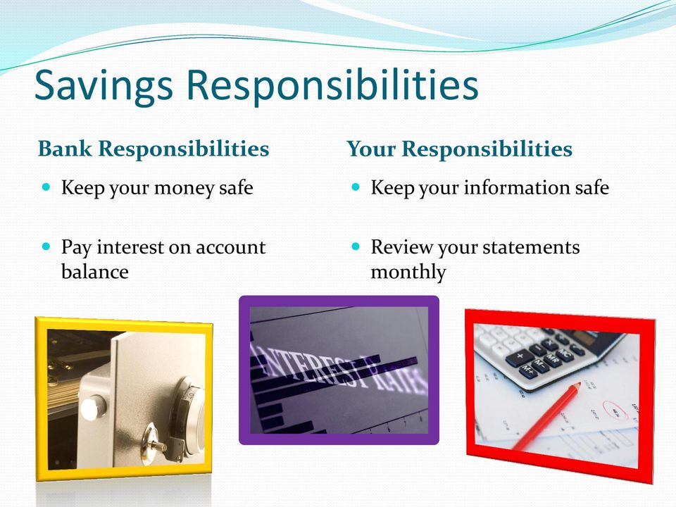 Responsibilities Keep your information safe