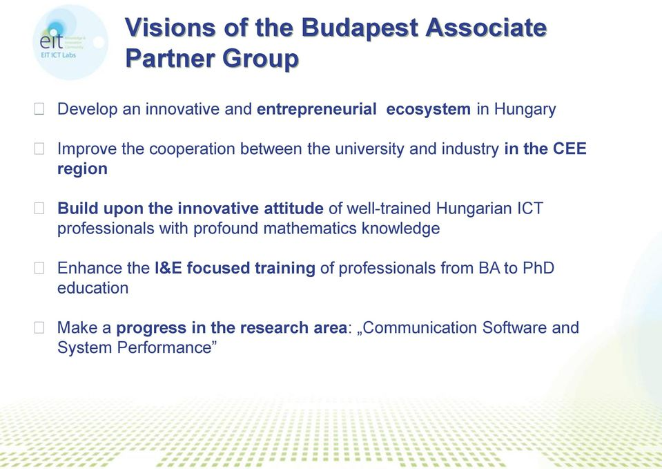 well-trained Hungarian ICT professionals with profound mathematics knowledge Enhance the I&E focused training of