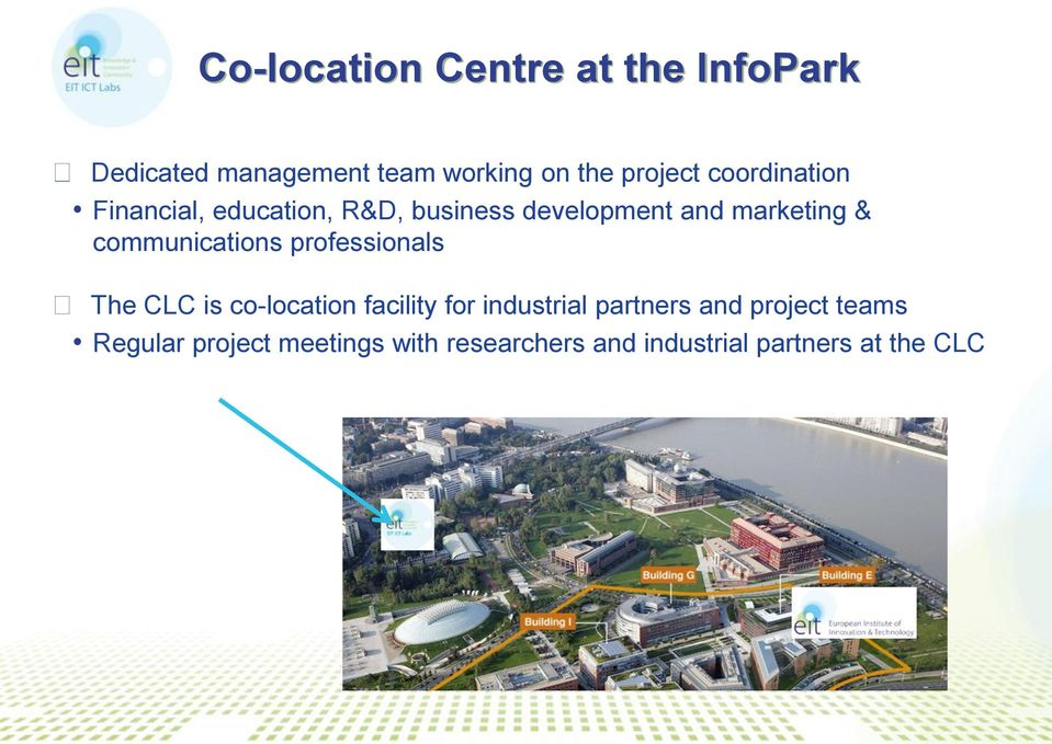 communications professionals The CLC is co-location facility for industrial partners