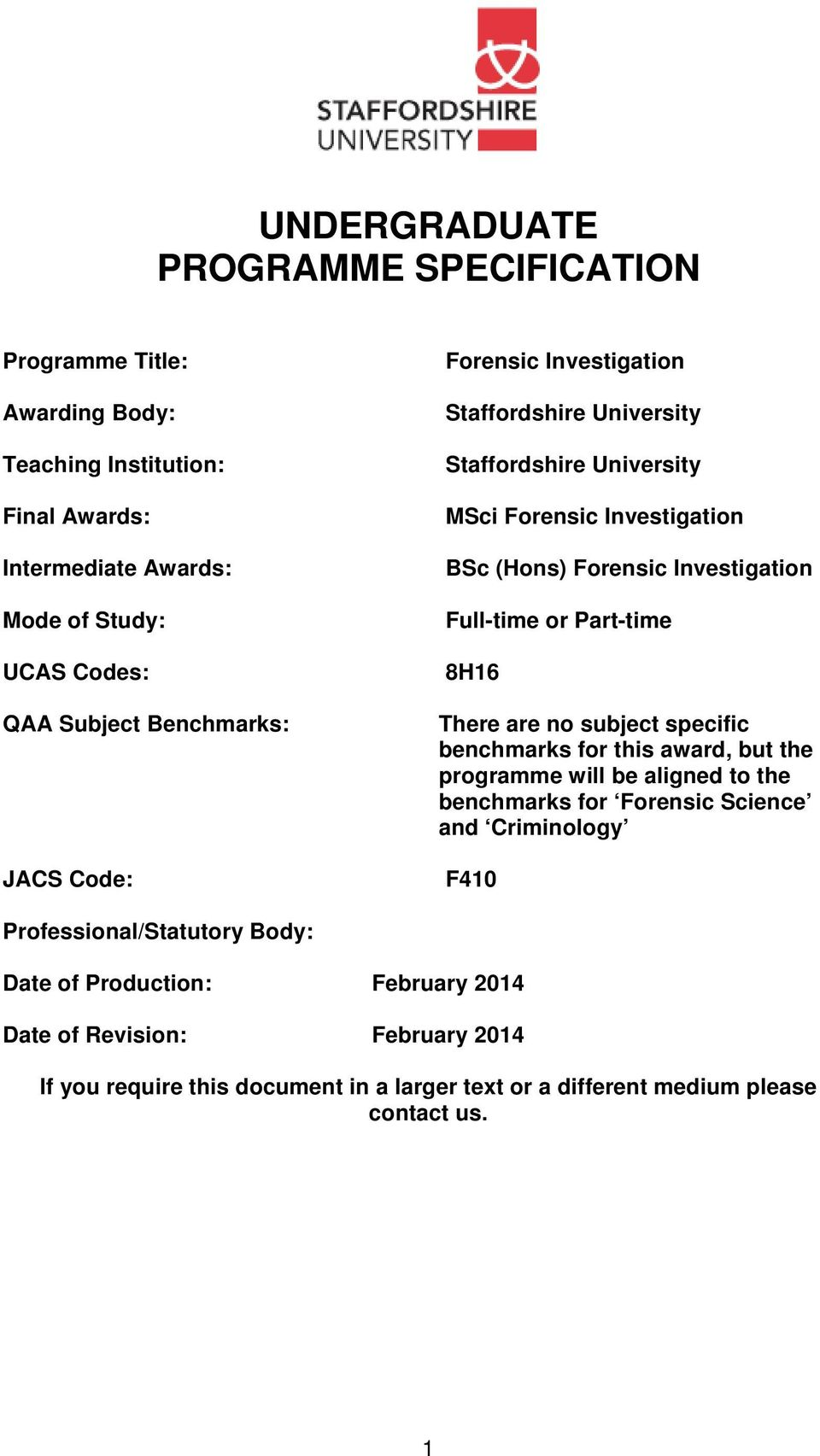 Part-time 8H16 There are no subject specific benchmarks for this award, but the programme will be aligned to the benchmarks for Forensic Science and Criminology F410