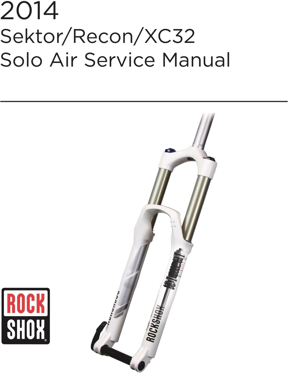 2014 Sektor Recon Xc32 Solo Air Service Manual Pdf Rock Shock Rl Gold 275 2 Sram Llc Warranty Extent Of Limited Except As Otherwise Set Forth Herein Warrants Its Products To Be Free From Defects In Materials Or