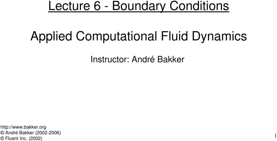 Lecture 6 - Boundary Conditions  Applied Computational Fluid