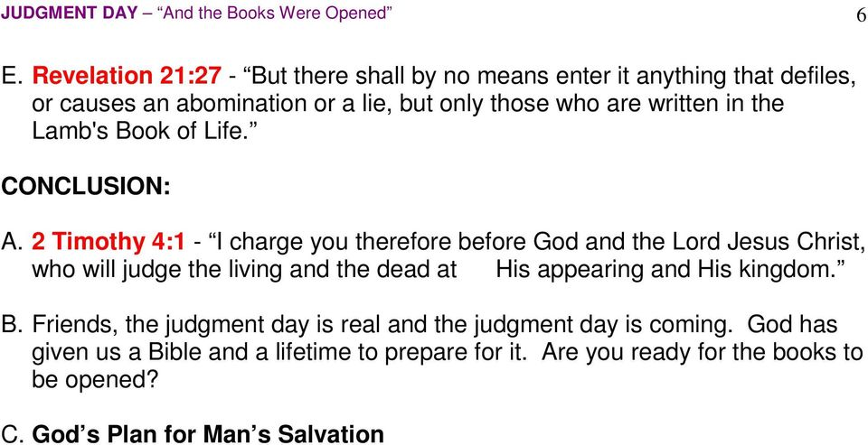 in the Lamb's Book of Life. CONCLUSION: A.
