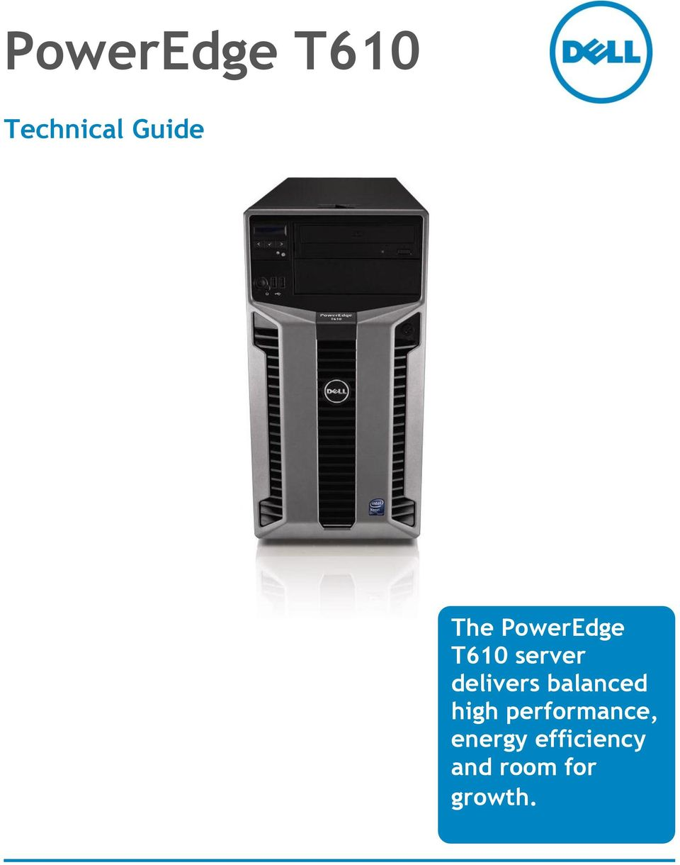 PowerEdge T610  Technical Guide  The PowerEdge T610 server delivers