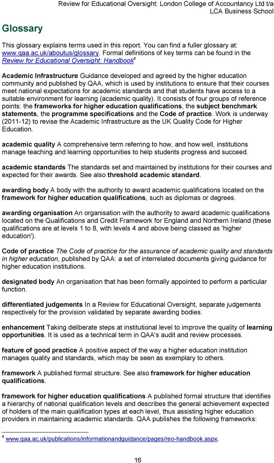 by QAA, which is used by institutions to ensure that their courses meet national expectations for academic standards and that students have access to a suitable environment for learning (academic