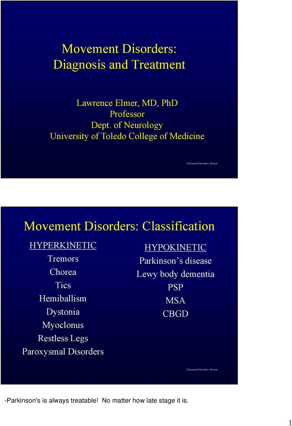 Movement Disorders: Diagnosis i and Treatment  Movement Disorders