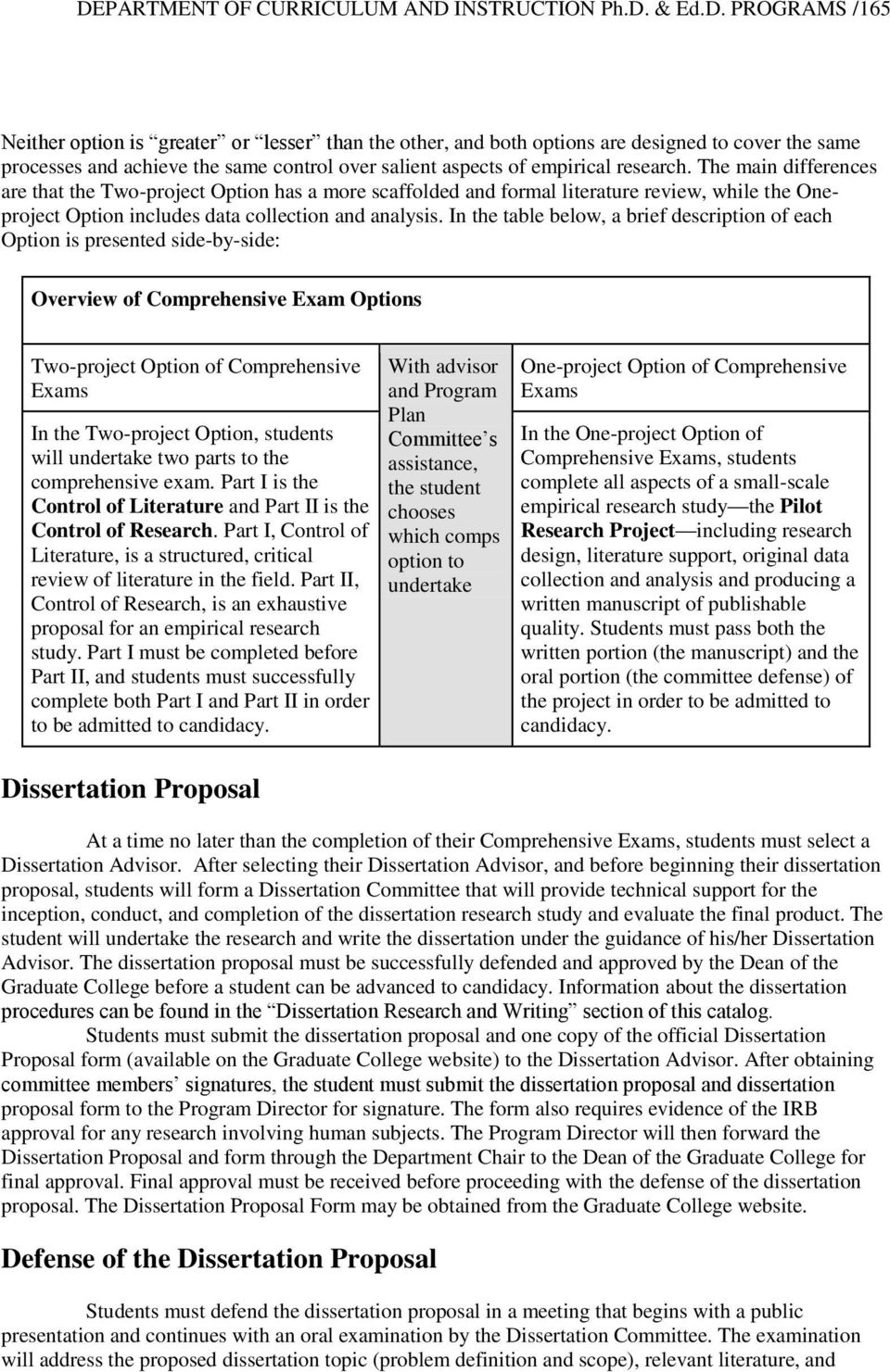 In the table below, a brief description of each Option is presented side-by-side: Overview of Comprehensive Exam Options Two-project Option of Comprehensive Exams In the Two-project Option, students