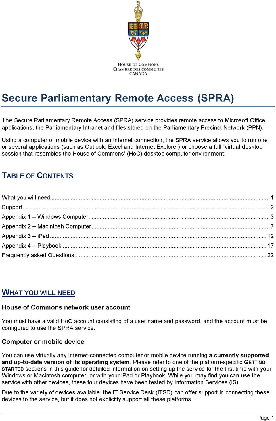 Using a computer or mobile device with an Internet connection, the SPRA service allows you to run one or several applications (such as Outlook, Excel and Internet Explorer) or choose a full virtual