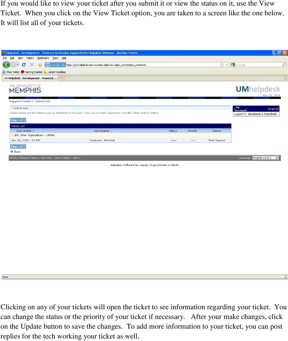 Clicking on any of your tickets will open the ticket to see information regarding your ticket.