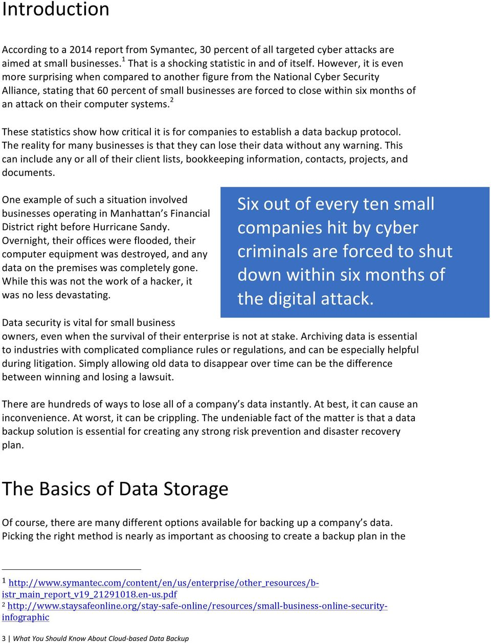 attack on their computer systems. 2 These statistics show how critical it is for companies to establish a data backup protocol.