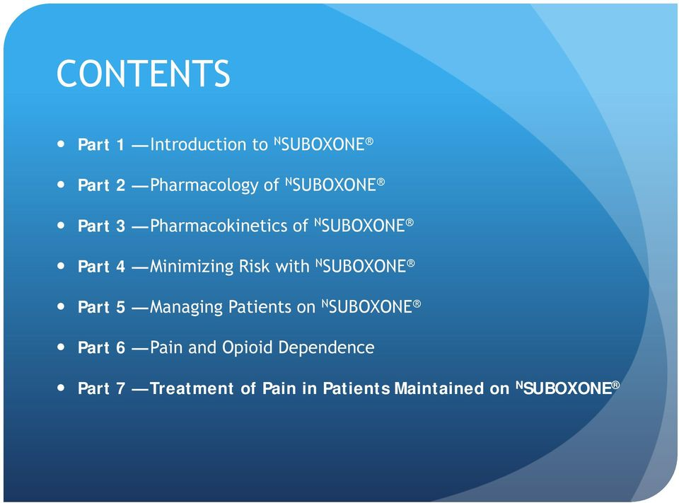 with N SUBOXONE Part 5 Managing Patients on N SUBOXONE Part 6 Pain and