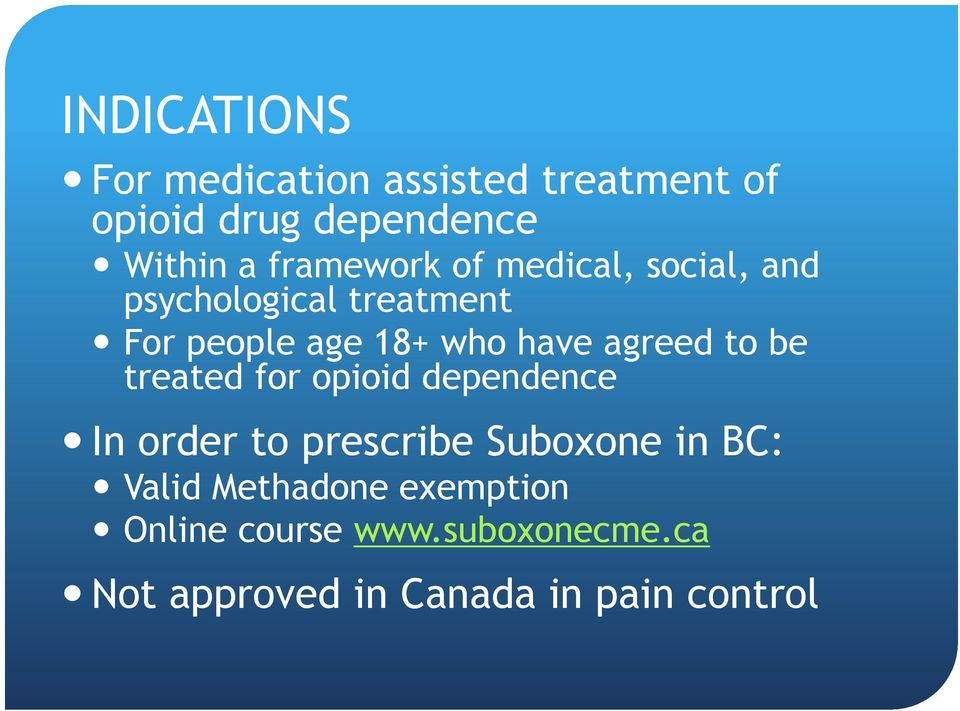 agreed to be treated for opioid dependence In order to prescribe Suboxone in BC: Valid