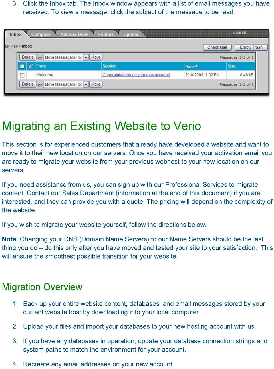 Once you have received your activation email you are ready to migrate your website from your previous webhost to your new location on our servers.