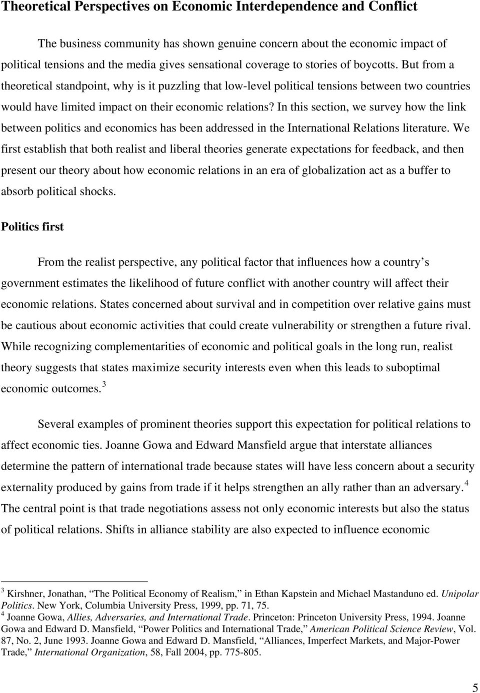 In this section, we survey how the link between politics and economics has been addressed in the International Relations literature.