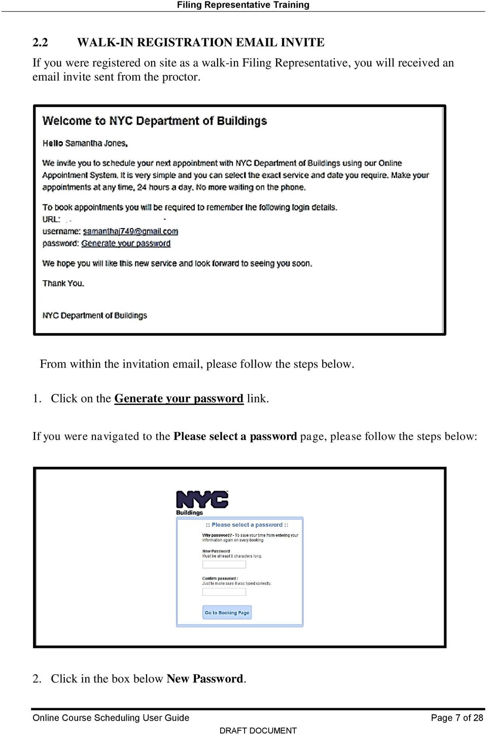 From within the invitation email, please follow the steps below. 1. Click on the Generate your password link.
