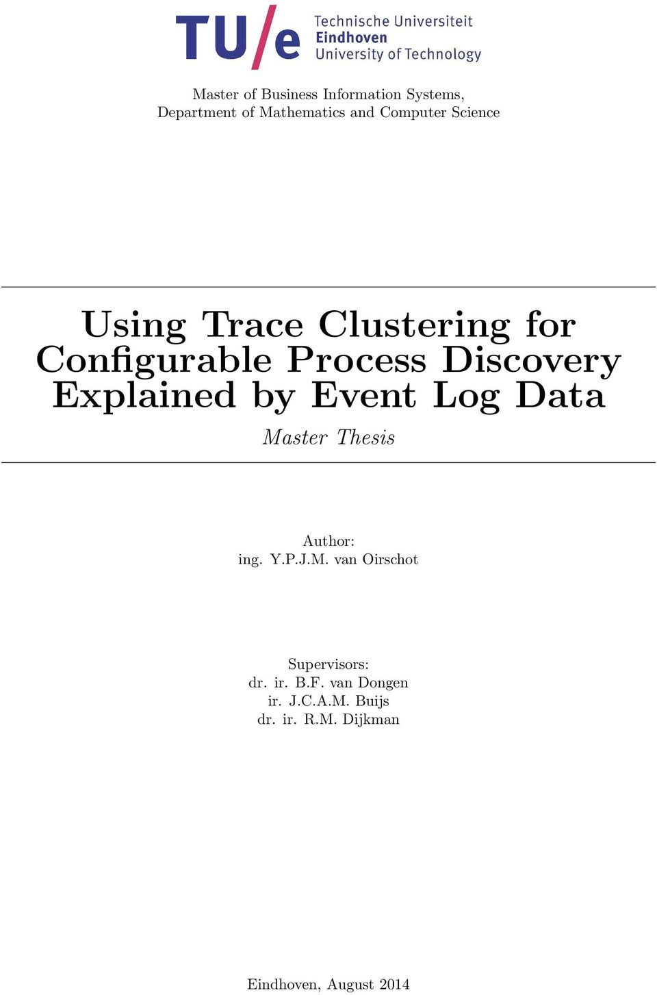Event Log Data Master Thesis Author: ing. Y.P.J.M. van Oirschot Supervisors: dr.