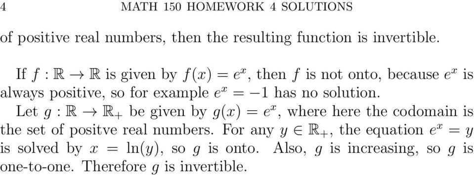 solution. Let g : R R + be given by g(x) = e x, where here the codomin is the set of positve rel numbers.