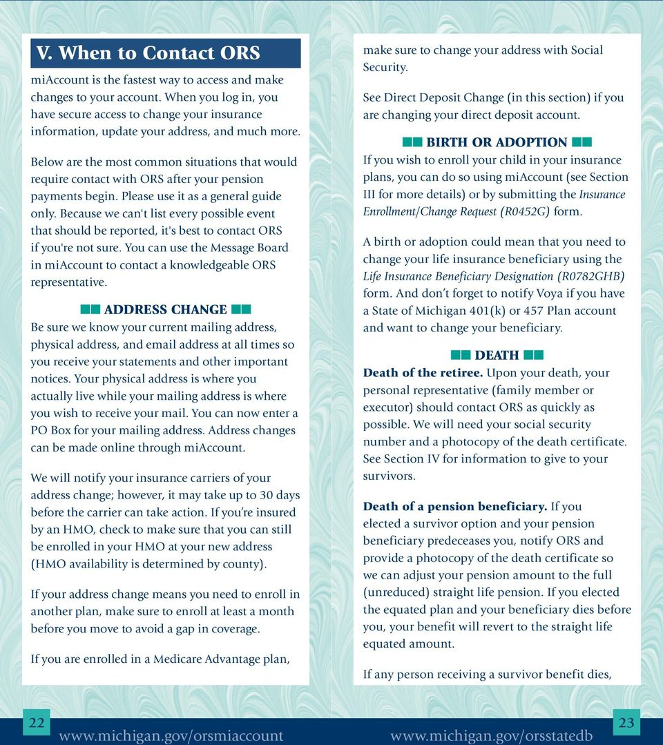 Below are the most common situations that would require contact with ORS after your pension payments begin. Please use it as a general guide only.