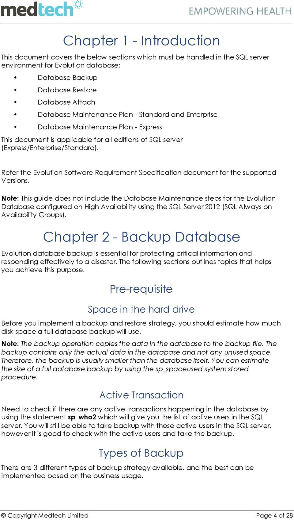 Refer the Evolution Software Requirement Specification document for the supported Versions.