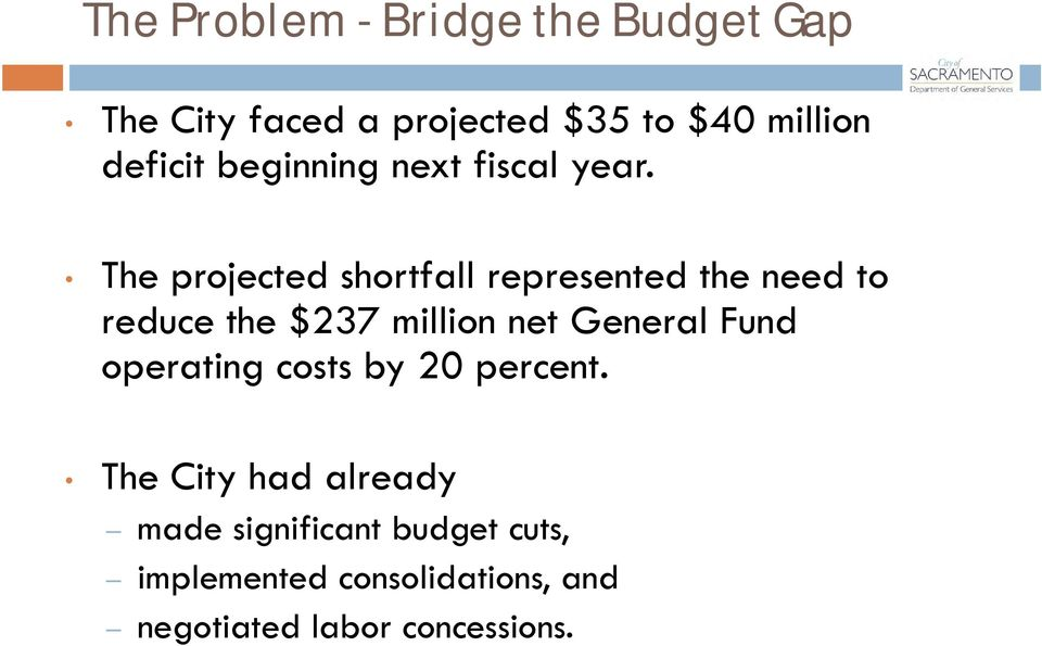 The projected shortfall represented the need to reduce the $237 million net General