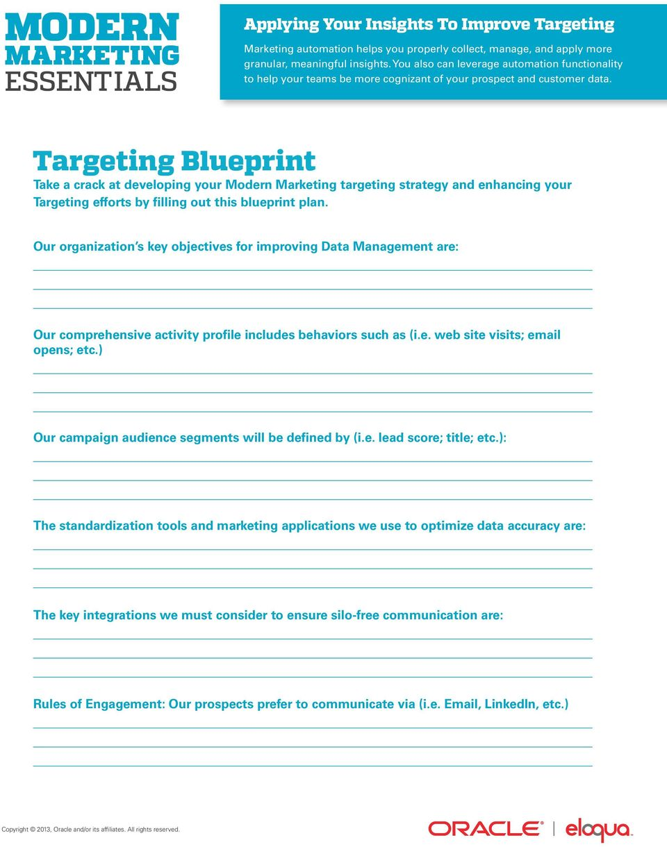 Targeting Blueprint Take a crack at developing your Modern Marketing targeting strategy and enhancing your Targeting efforts by filling out this blueprint plan.