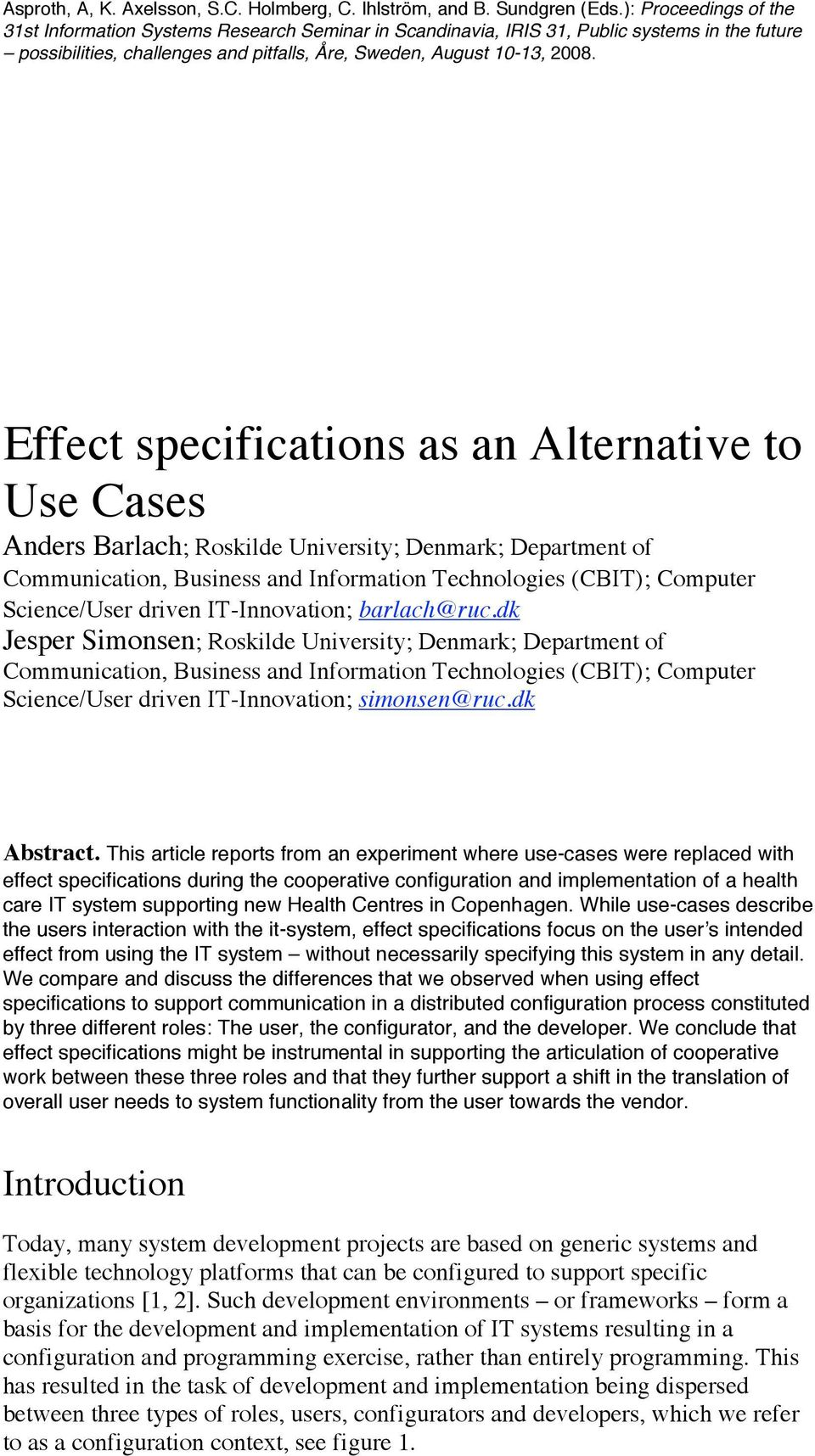 Effect specifications as an Alternative to Use Cases Anders Barlach; Roskilde University; Denmark; Department of Communication, Business and Information Technologies (CBIT); Computer Science/User