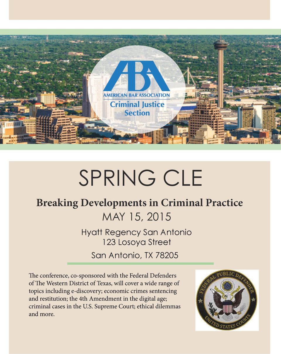 District of Texas, will cover a wide range of topics including e-discovery; economic crimes sentencing and
