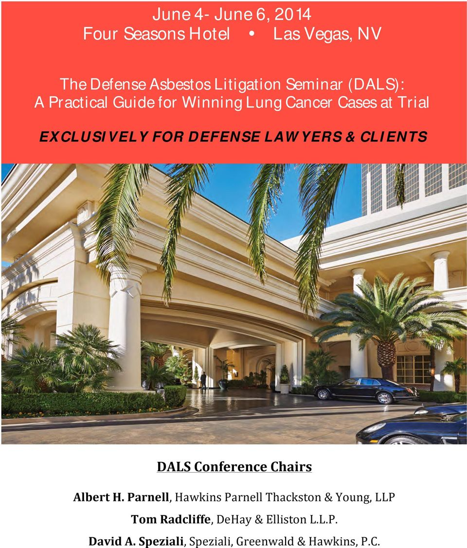 Lung Cancer Cases at Trial EXCLUSIVELY FOR DEFENSE LAWYERS & CLIENTS! DALS%Conference%Chairs%!