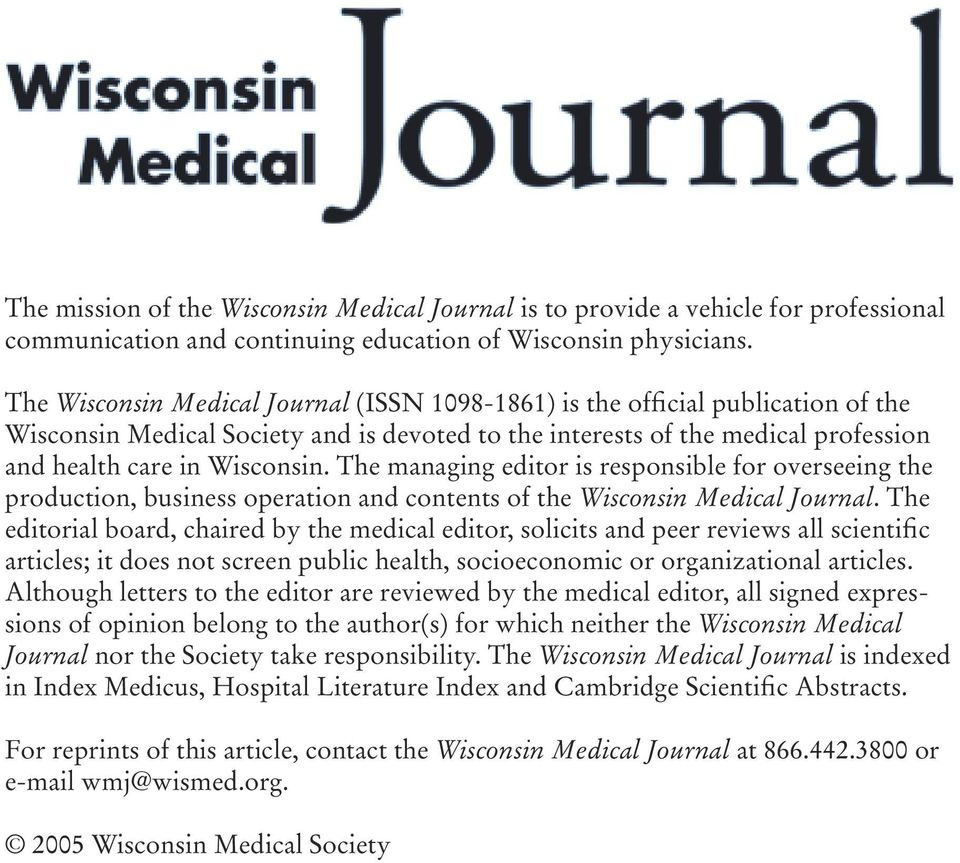 The managing editor is responsible for overseeing the production, business operation and contents of the Wisconsin Medical Journal.