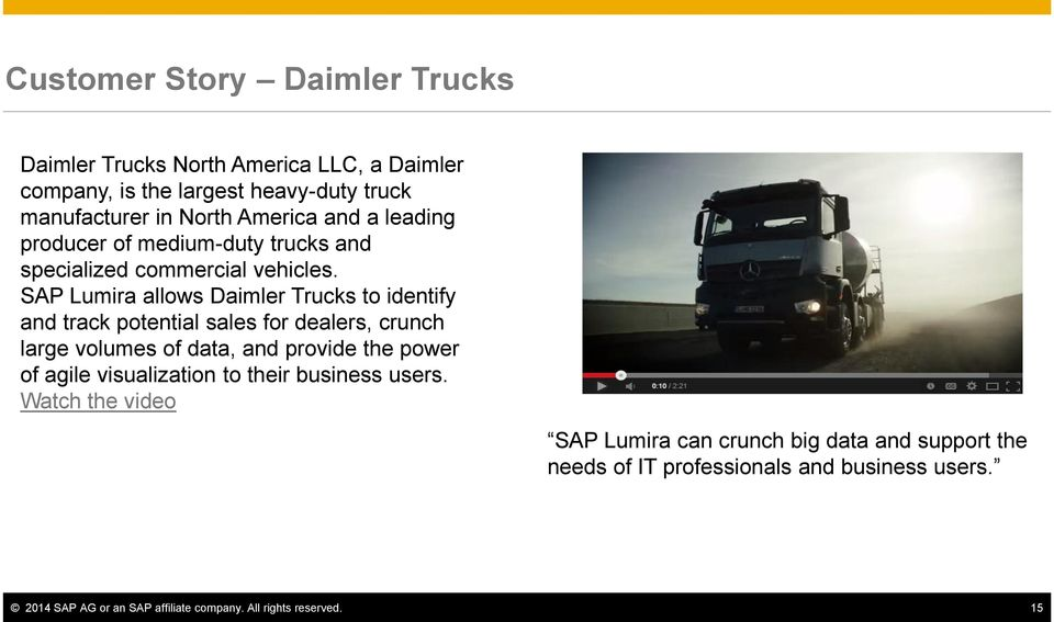 SAP Lumira allows Daimler Trucks to identify and track potential sales for dealers, crunch large volumes of data, and provide the power of agile