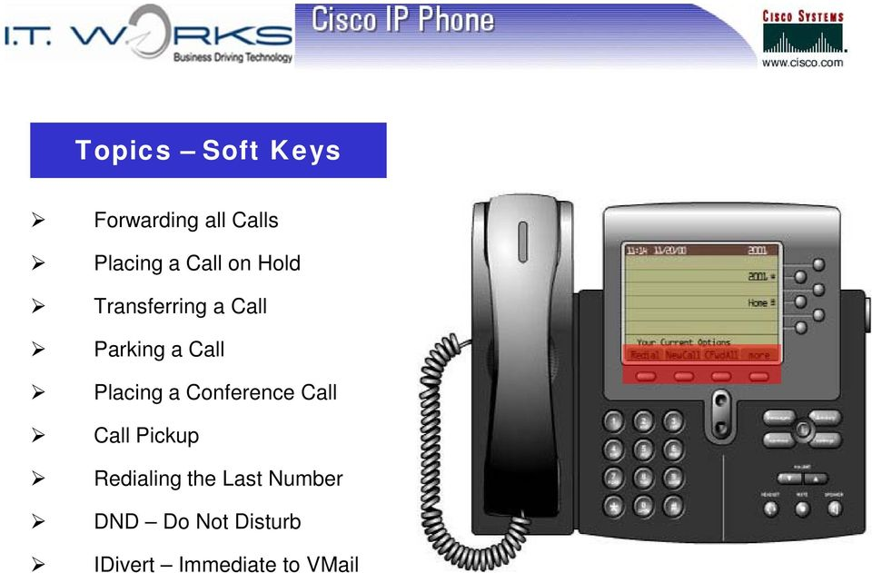 Placing a Conference Call Call Pickup Redialing the