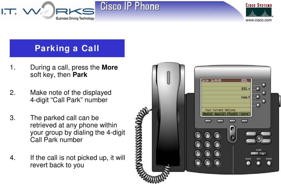 The parked call can be retrieved at any phone within your group by